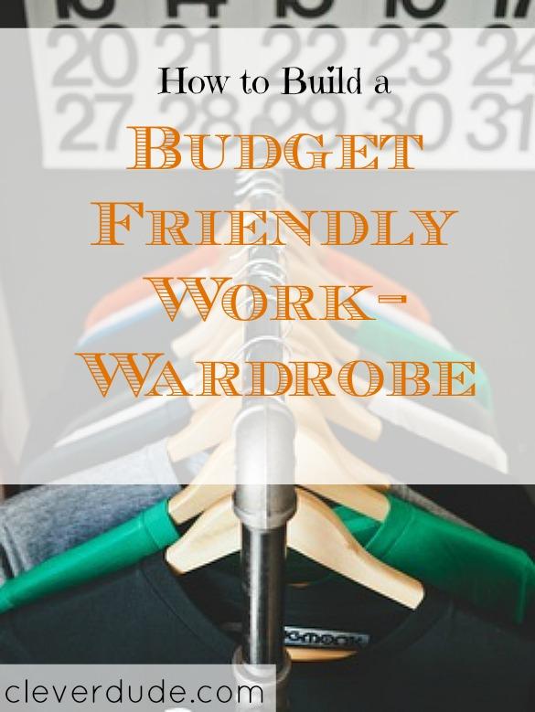 budget-friendly wardrobe, wardrobe tips, work wardrobe