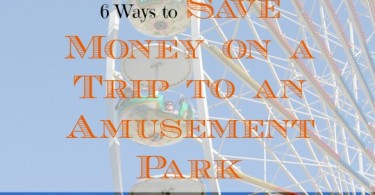 save money at the amusement park, trip to the amusement park tips, saving at the amusement park