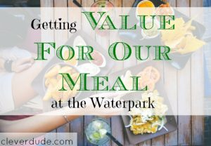 value for meals, waterpark food, frugal food