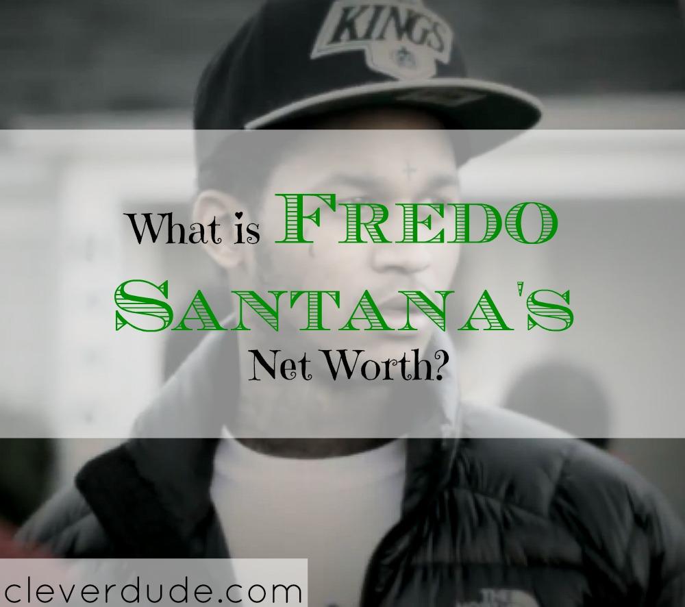 fredo santana's net worth, celebrity net worth, net worth