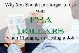 fsa dollars advice, changing jobs advice, losing a job advice