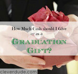 graduation gift, graduation gift tips, giving cash as a graduation gift