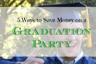 saving money on graduation parties, graduation party tips, frugal graduation party