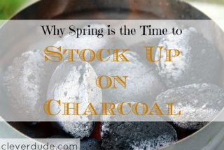 stocking up on charcoal, spring time, grilling tips