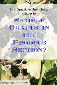 frugal grocery, produce section, sampling grapes
