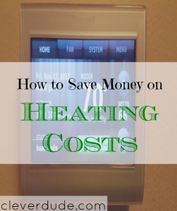 save money on heating costs, heating costs tips, cutting down heating costs