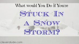 snow storm, things to do in a snow storm, snow storm ideas