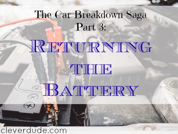car battery warranty, returning the car battery, car issues