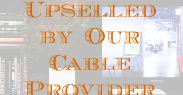cable provider upselling, bait and switch by a cable provider, cable provider selling