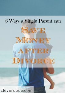 saving money after a divorce, single parent tips, single parent advice