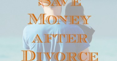 saving money after a divorce, single parent tips, single parent advice