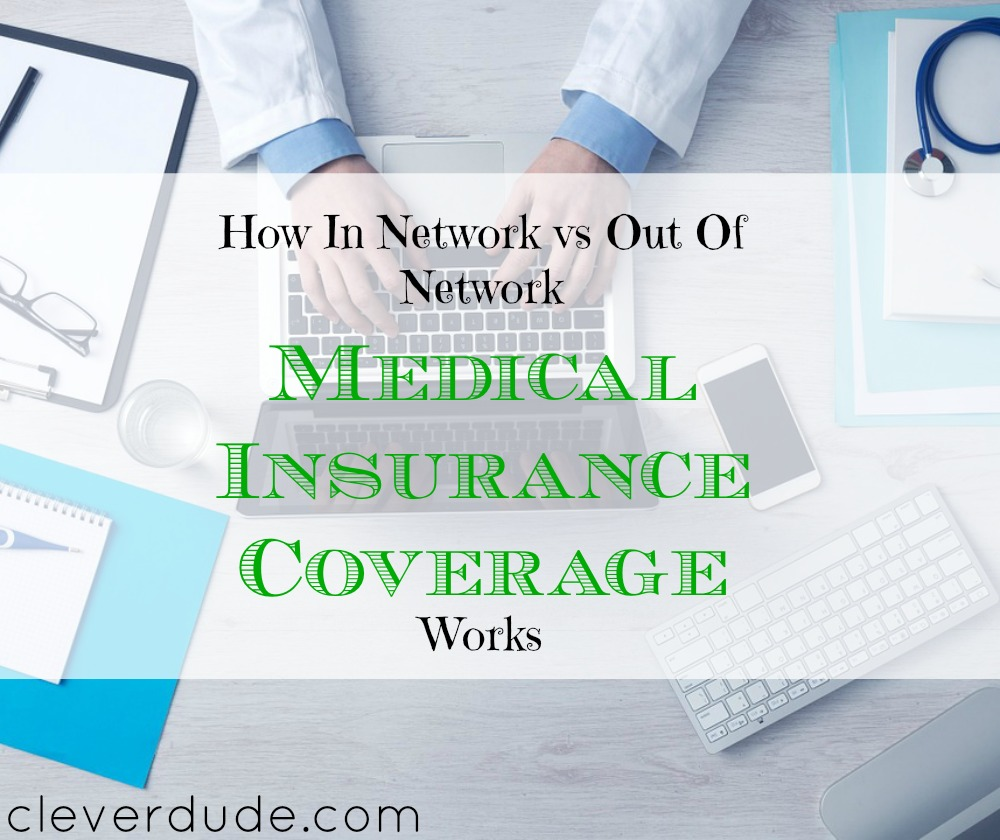 in-network medical insurance coverage tips, out of network medical insurance coverage tips, medical insurance coverage advice