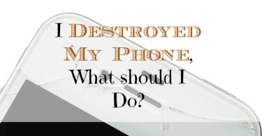 replacing a mobile phone, destroyed a mobile phone, mobile phone options