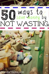 Save money and help the environment by checking out these fifty ways to eliminate waste!