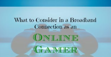 online gamer tips, broadband connections for online gamers, internet connection for online gamers