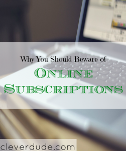 online subscription tips, subscribing online, beware of online subscriptions