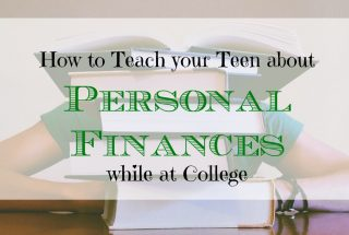 personal finance while in college, managing finances while in college, teaching your teen about personal finances