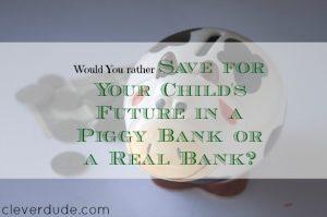 saving money for your kids, saving money for your children's future, saving money anecdotes