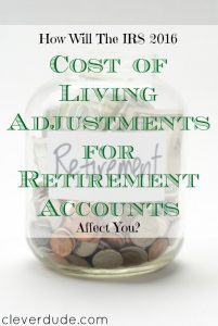 cost of living adjustments, IRS, retirement savings