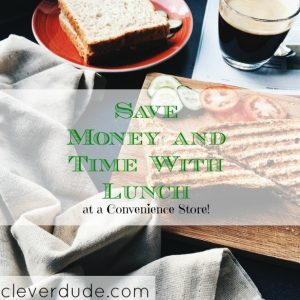 save money with lunch, convenience store food, saving money on food