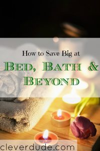 save big at bed bath & beyond, saving money while shopping, shopping tips