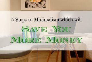 minimalism tips, saving more money, frugal tips