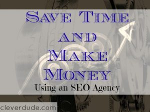SEO, SEO agency, save time and make money blogging