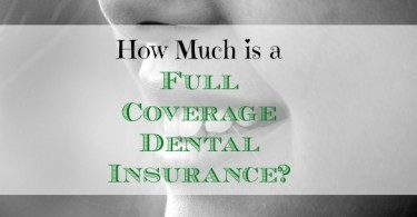 full coverage dental insurance, why you should get dental insurance, dental insurance advice