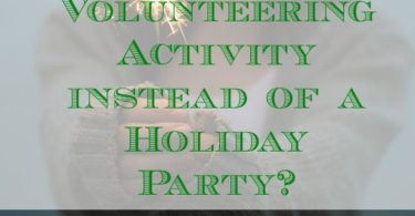 volunteer activity vs holiday party, holiday party options, celebrating the holiday season