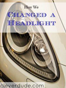 changing a headlight, DIY, headlight tips