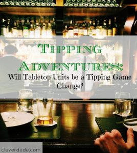 restaurant experience, tabletop units, tipping in restaurants