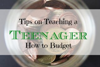teaching teens to budget, budgeting tips for teens, parenting tips for teens