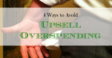 avoiding upsell overspending, purchasing tips, purchasing advice