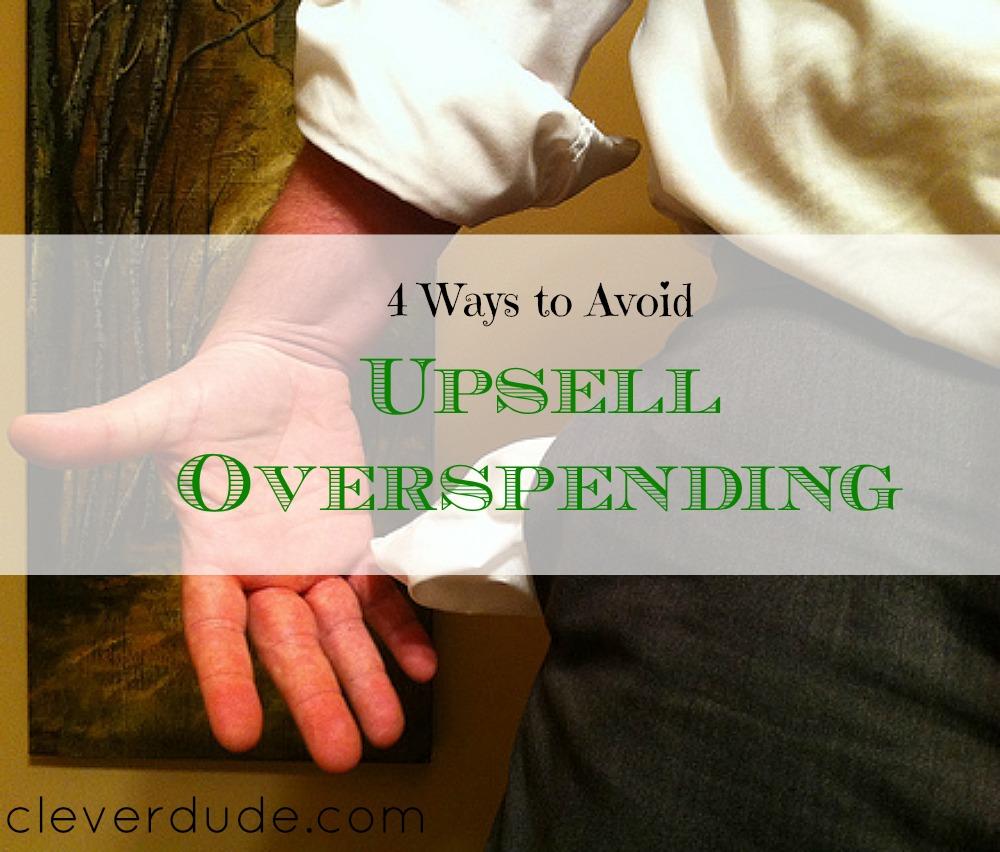 avoid upsell overspending, purchasing tips, purchasing advice