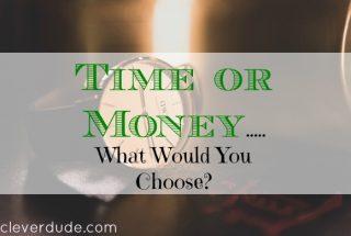 having extra time, having extra money, choosing time or money