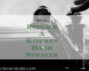kitchen hand sprayer repair, DIY repair, home repairs