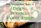 saving money on food prep, food prepping, weekly food prep
